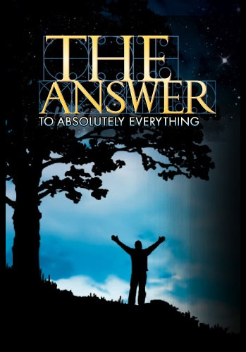 The Answer To Absolutely Everything